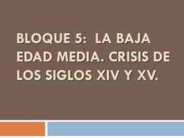 BLOQUE 4: CRISIS DE LA BAJA EDAD MEDIA