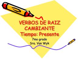 VERBOS DE RAIZ CAMBIANTE Tiempo: Presente