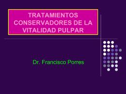 TRATAMIENTOS CONSERVADORES DE LA VITALIDAD …