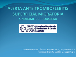 ALERTA ANTE TROMBOFLEBITIS SUPERFICIAL MIGRATORIA