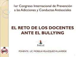 TEMA EL RETO DE LOS DOCENTES ANTE EL BULLYING
