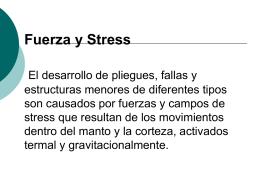 Fuerza y Stress El desarrollo de pliegues, fallas y