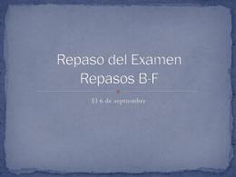 Repaso del Examen Repasos B-F
