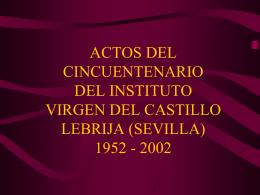 """ACTOS DEL CINCUENTENARIO I.E.S. """"VIRGEN DEL …"""