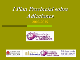 I Plan Provincial sobre Adicciones 2010-2015