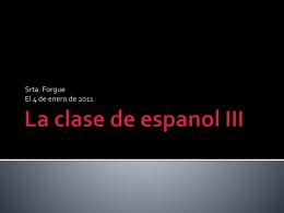 La clase de espanol III