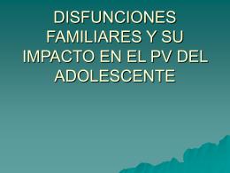 DISFUNCIONES FAMILIARES Y SU IMPACTO EN EL PV DEL …