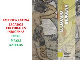 LEGADOS CULTURALES INDIGENAS