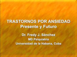 TRASTORNOS POR ANSIEDAD Presente y Futuro