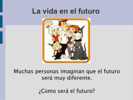 La vida en el futuro