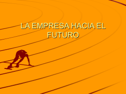 LA EMPRESA HACIA EL FUTURO