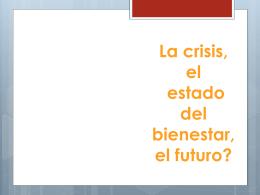 La crisis , el estado del benestar, el futuro?