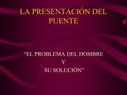 LA PRESENTACION DEL PUENTE