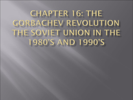 Chapter 16: The Gorbachev Revolution