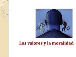 Los valores y la moralidad