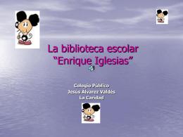 """La biblioteca escolar """"Enrique Iglesias"""""""