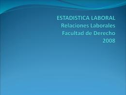 ESTADISTICA LABORAL Relaciones Laborales Facultad de