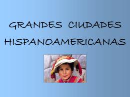 Grandes ciudades hispanoamericanas