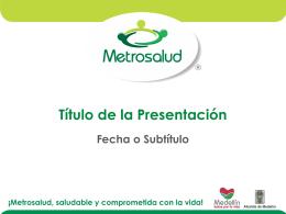 Diapositiva 1 - Bienvenidos a Metrosalud