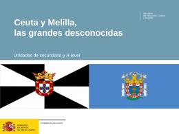 Ceuta y Melilla: las grandes desconocidas