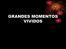 GRANDES MOMENTOS VIVIDOS