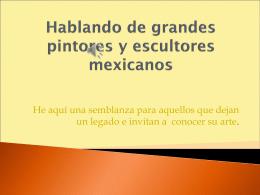 Hablando de grandes pintores mexicanos