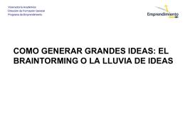 COMO GENERAR GRANDES IDEAS: EL BRAINTORMING