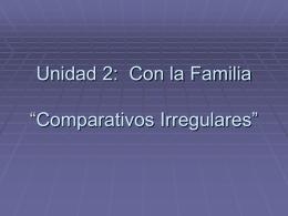 """Unidad 2: Con la Familia """"Comparativos Irregulares"""""""