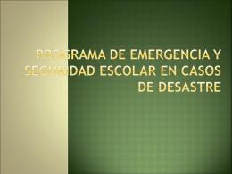 Programa de Emergencia y Seguridad Escolar en Casos de