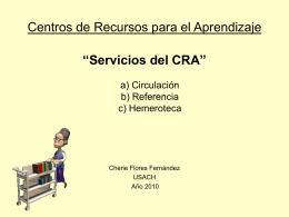 """Centros de Recursos para el Aprendizaje """"Servicios del CRA"""