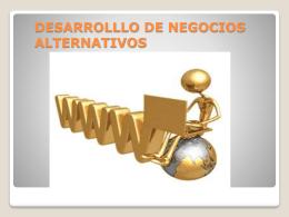 DESARROLLLO DE NEGOCIOS ALTERNATIVOS