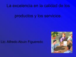 La excelencia en la calidad de los productos y los servicios.