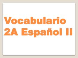 Vocabulario 2A Espanol II - Sra. Torres