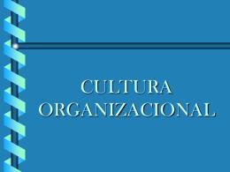CULTURA ORGANIZACIONAL - Facultad de Ciencias de la