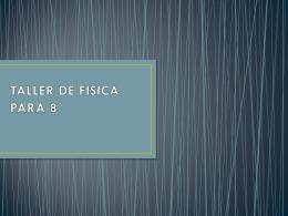 TALLER DE FISICA PARA 8&#186