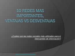 10 REDES MAS IMPORTANTES, VENTAJAS vs DESVENTAJAS