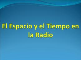 El espacio y el tiempo en la Radio