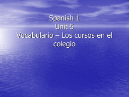 Spanish 1 Chapter 2 Vocabulario – Los cursos escolares