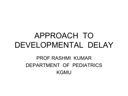 APPROACH TO DEVELOPMENTAL DELAY