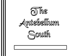 The Antebellum South - Dearborn Public Schools