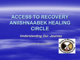 ANISHINAABEK PERCEPTIONS - The Anishnaabek Healing …