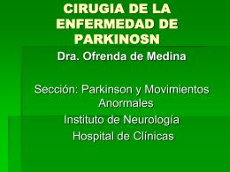 CIRUGIA EN LA ENFERMEDAD DE PARKINSON Dra. …
