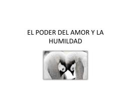 EL PODER DEL AMOR Y HUMILDAD