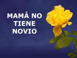 MAMA NO TIENE NOVIO