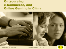 Outsourcing, E-commerce, and online gaming in China