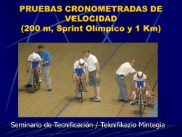 PRUEBAS CRONOMETRADAS DE VELOCIDAD (200 m, …
