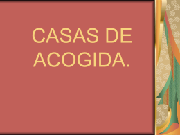 CASAS DE ACOGIDA.