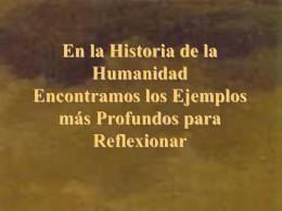 En la Historia de la Humanidad Encontramos los Ejemplos
