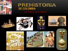 PREHISTORIA DE COLOMBIA - sandrohernandez