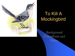 Historical Background for To Kill a Mockingbird By Harper …